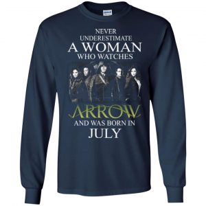 Never Underestimate A woman who watches Arrow and was born in July shirt - image 1521 300x300