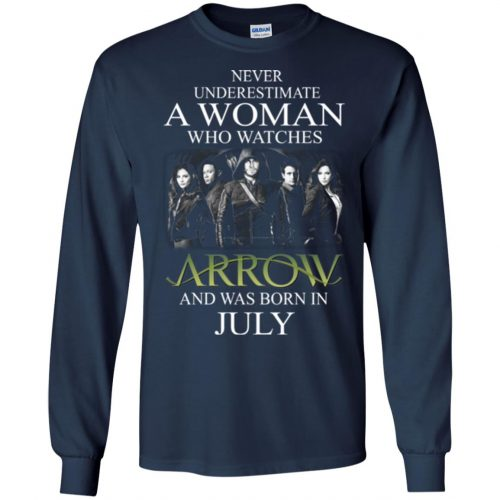 Never Underestimate A woman who watches Arrow and was born in July shirt - image 1521 500x500