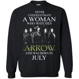 Never Underestimate A woman who watches Arrow and was born in July shirt - image 1524 300x300