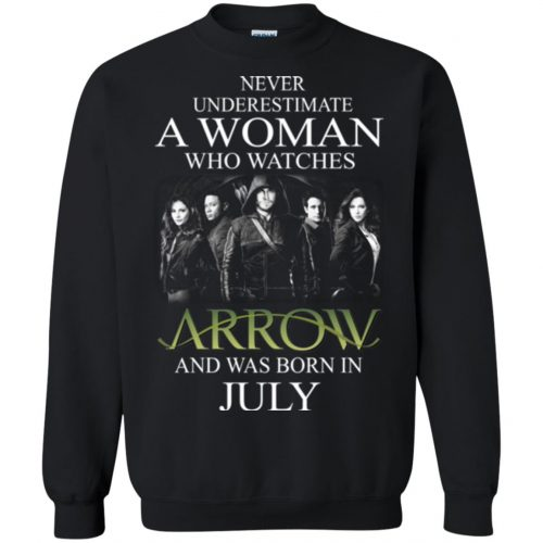 Never Underestimate A woman who watches Arrow and was born in July shirt - image 1524 500x500