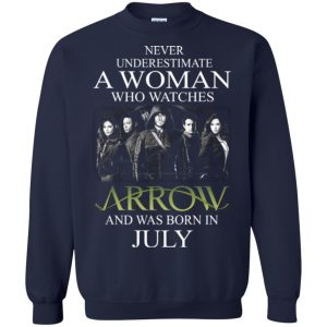 Never Underestimate A woman who watches Arrow and was born in July shirt - image 1525 300x300