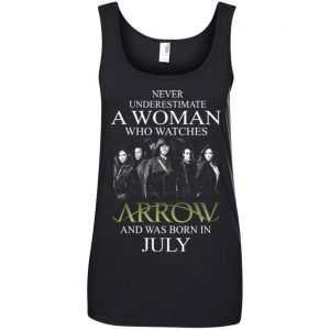 Never Underestimate A woman who watches Arrow and was born in July shirt - image 1526 300x300