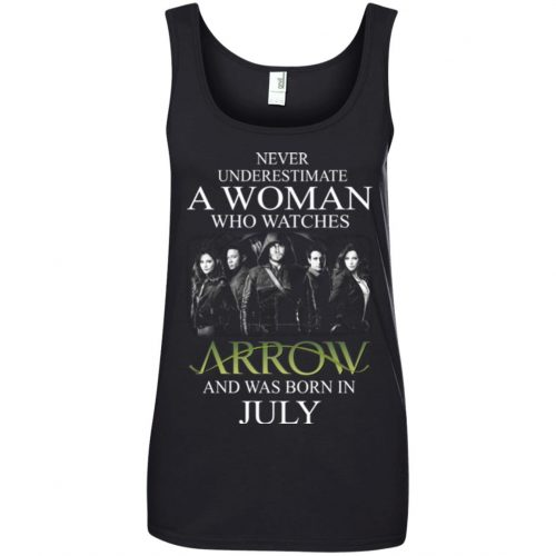 Never Underestimate A woman who watches Arrow and was born in July shirt - image 1526 500x500