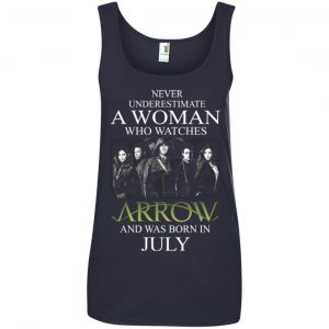 Never Underestimate A woman who watches Arrow and was born in July shirt - image 1527 300x300