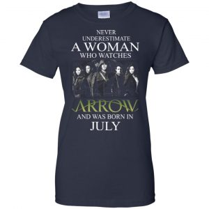 Never Underestimate A woman who watches Arrow and was born in July shirt - image 1529 300x300