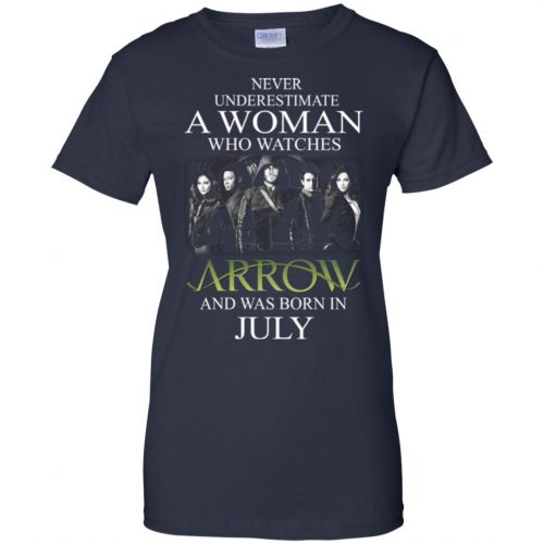 Never Underestimate A woman who watches Arrow and was born in July shirt - image 1529 500x500
