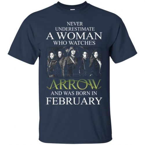 Never Underestimate A woman who watches Arrow and was born in February shirt - image 1584 500x500