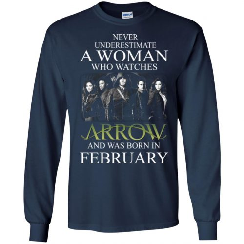 Never Underestimate A woman who watches Arrow and was born in February shirt - image 1586 500x500