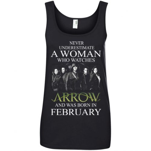 Never Underestimate A woman who watches Arrow and was born in February shirt - image 1591 500x500