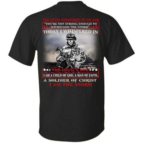 I am a child of God a man of faith a soldier of Christ I am the storm shirt, long sleeve - image 1734 500x500