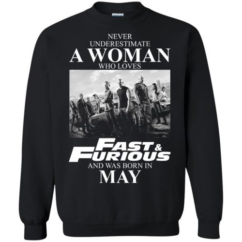 Never underestimate a woman who loves Fast and Furious and was born in May shirt - image 2455 500x500