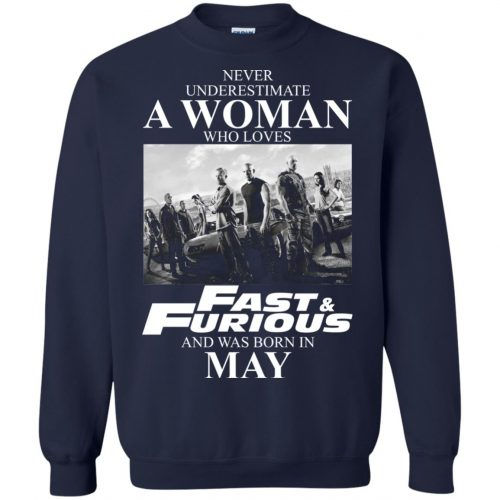 Never underestimate a woman who loves Fast and Furious and was born in May shirt - image 2456 500x500