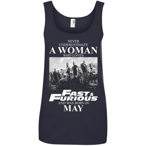 Never underestimate a woman who loves Fast and Furious and was born in May shirt - image 2458 500x500