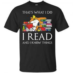 Snoopy: That's what I do I read and I know things shirt, hoodie, sweater - image 451 300x300