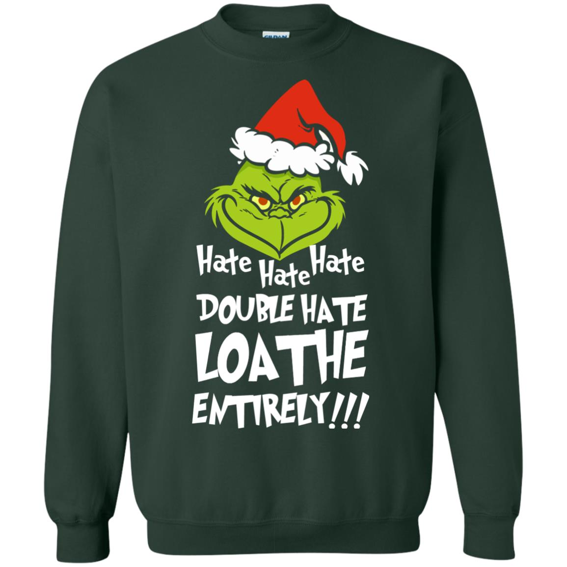 mr grinch hate hate hate double hate loathe entirely christmas sweater ugly sweatshirts