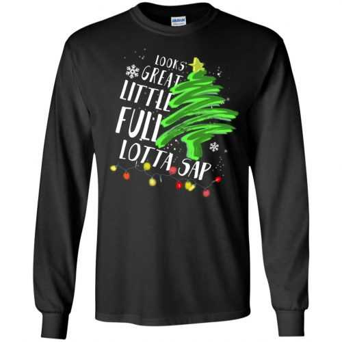 Look great little full lotta sap Christmas sweater, shirt, hoodie - image 634 500x500