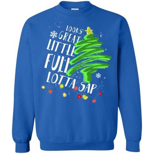 Look great little full lotta sap Christmas sweater, shirt, hoodie - image 641 500x500