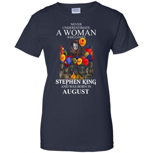 28a810d8 Never Underestimate A Woman Who Loves Stephen King And Was Born In August  shirt - image