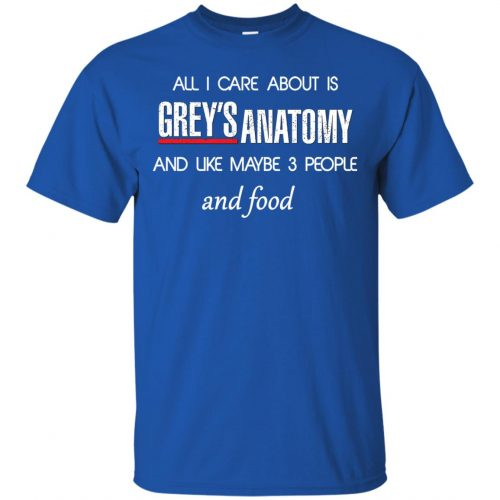 All I care about is Grey's Anatomy shirt, sweater, hoodie - image 1304 500x500