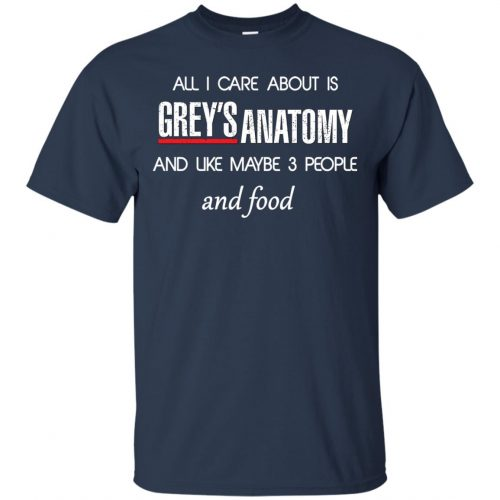 All I care about is Grey's Anatomy shirt, sweater, hoodie - image 1305 500x500