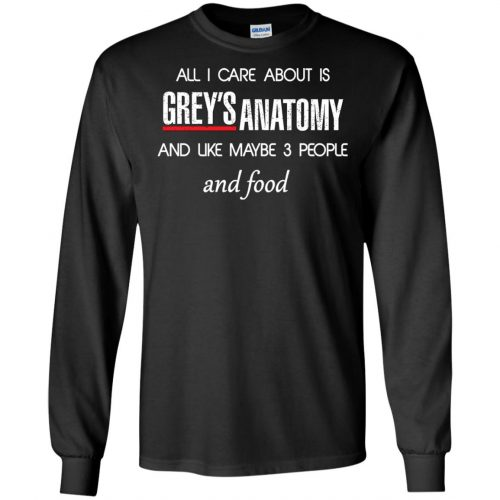 All I care about is Grey's Anatomy shirt, sweater, hoodie - image 1306 500x500