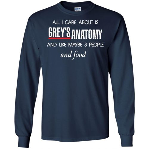 All I care about is Grey's Anatomy shirt, sweater, hoodie - image 1307 500x500