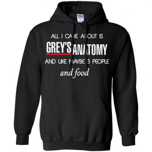 All I care about is Grey's Anatomy shirt, sweater, hoodie - image 1308 500x500