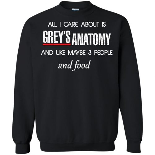 All I care about is Grey's Anatomy shirt, sweater, hoodie - image 1310 500x500