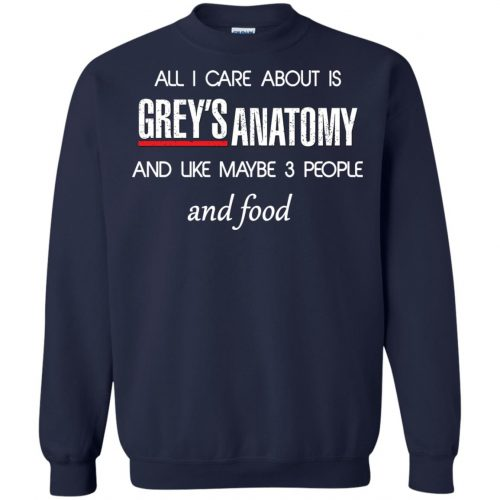 All I care about is Grey's Anatomy shirt, sweater, hoodie - image 1311 500x500