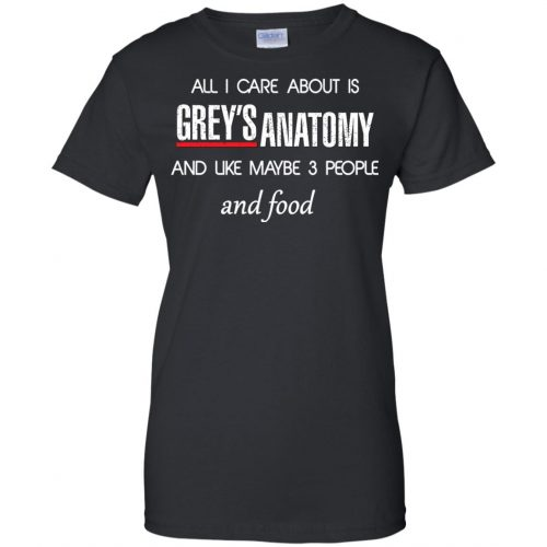 All I care about is Grey's Anatomy shirt, sweater, hoodie - image 1314 500x500