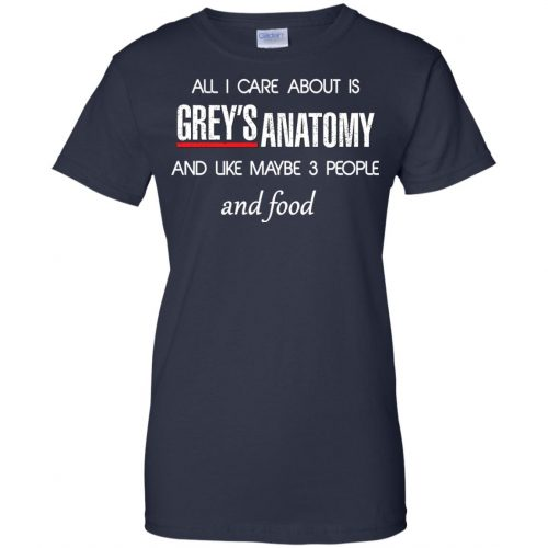 All I care about is Grey's Anatomy shirt, sweater, hoodie - image 1315 500x500
