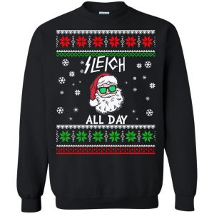Sleigh All Day Ugly Sweater, T-shirt, Christmas - image 199 300x300
