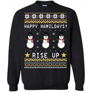 Happy Hamildays Rise Up Christmas Ugly Sweater, Shirt - image 3396 300x300