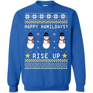 Happy Hamildays Rise Up Christmas Ugly Sweater, Shirt - image 3400 300x300
