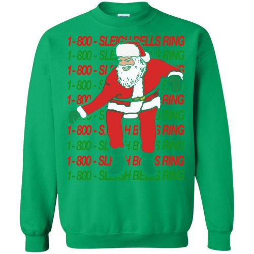 1-800 Sleigh Bells Ring Santa Christmas Sweater, Hoodie - image 3867 500x500