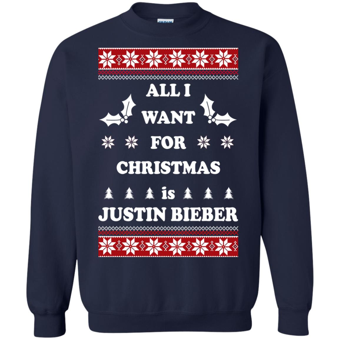 All I want for Christmas is Justin Bieber Ugly Sweater, Long Sleeve ...