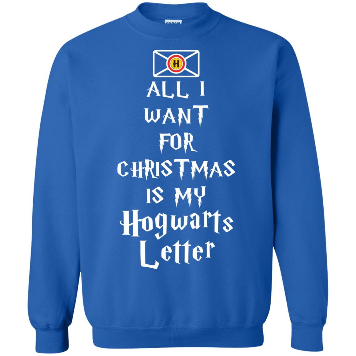 All i want for christmas is my hogwarts letter sweatshirt for Hogwarts letter shirt