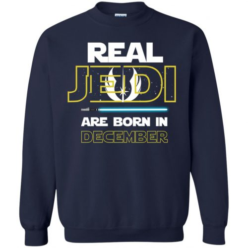 Real Jedi Are Born In December Shirt, Sweatshirts, Hoodie - image 1451 500x500
