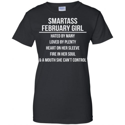 Smartass February Girl Shirt & Sweater, Hated By Many - image 219 500x500