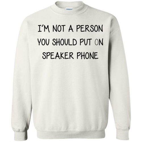i'm not a person you should put on speaker phone - image 2253 500x500