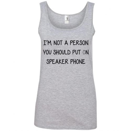 i'm not a person you should put on speaker phone - image 2254 500x500
