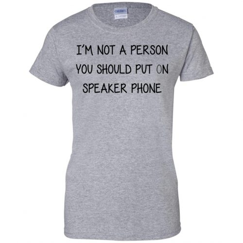 i'm not a person you should put on speaker phone - image 2256 500x500