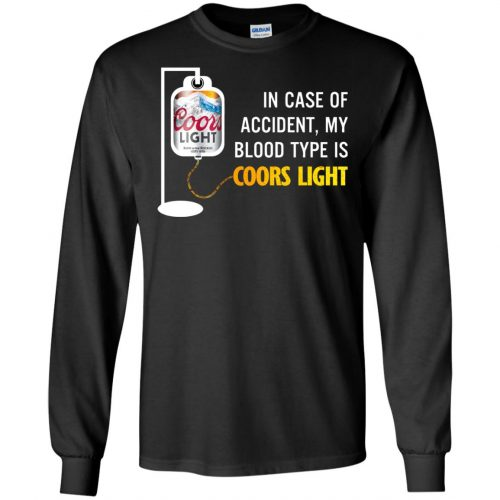 In Case Of Accident My Blood Type Is Coors Light Shirt - image 3565 500x500