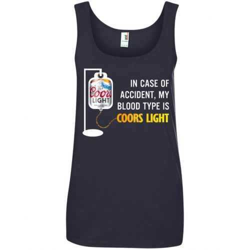 In Case Of Accident My Blood Type Is Coors Light Shirt - image 3572 500x500