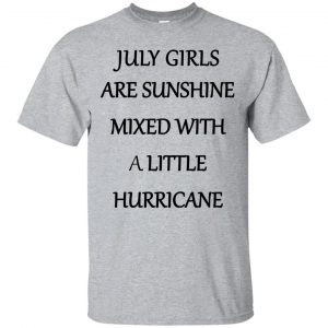 July Girls Are Sunshine Mixed With A Little Hurricane Shirt - image 3664 300x300