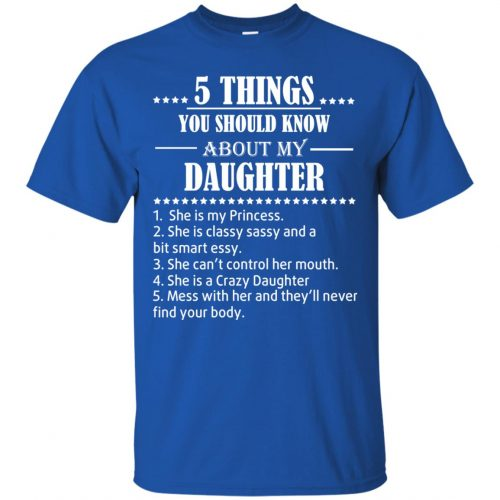 5 Things You Should Know About My Daughter Shirt - image 3801 500x500