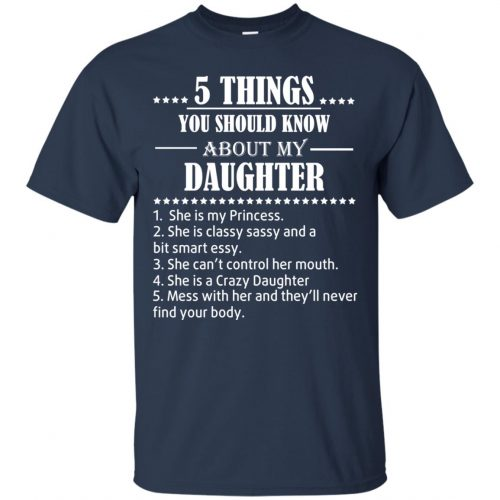 5 Things You Should Know About My Daughter Shirt - image 3802 500x500