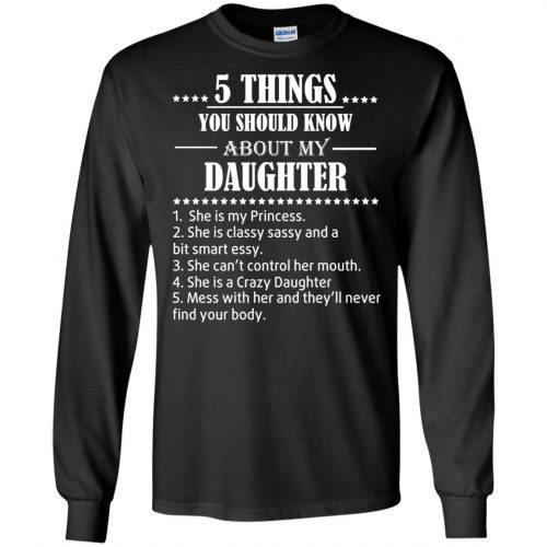 5 Things You Should Know About My Daughter Shirt - image 3803 500x500