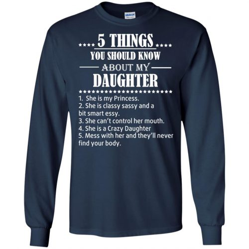 5 Things You Should Know About My Daughter Shirt - image 3804 500x500