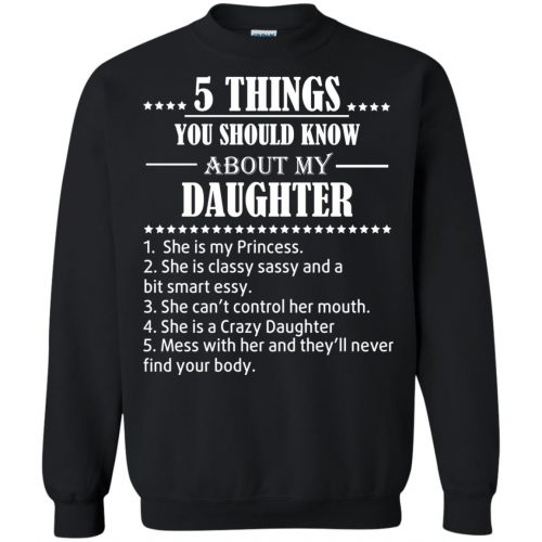 5 Things You Should Know About My Daughter Shirt - image 3807 500x500